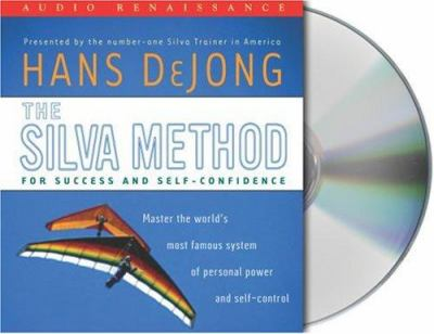 The Silva Method for Success and Self-Confidence: Master the World's Most Famous System of Personal Power and Self-Control 9781593979287