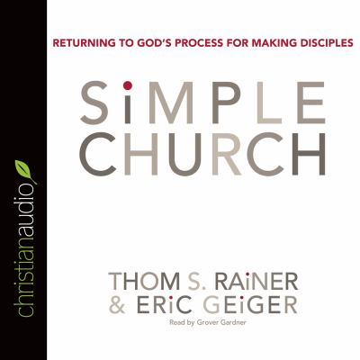 The Simple Church: Returning to God's Process for Making Disciples 9781596445673