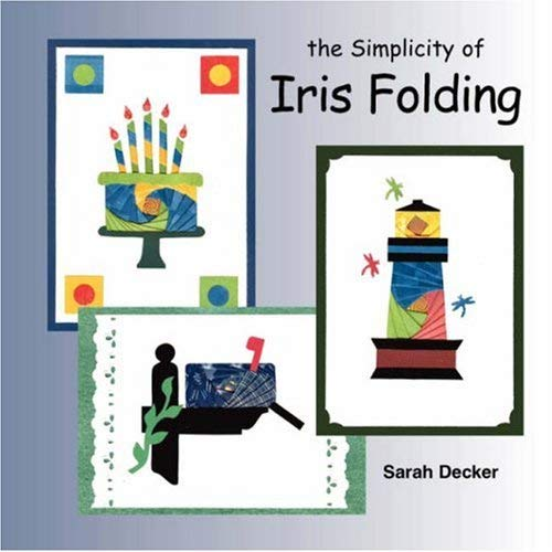 The Simplicity of Iris Folding 9781598584271