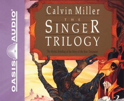 The Singer Trilogy: A Mythic Retelling of the Story of the New Testament 9781598595987
