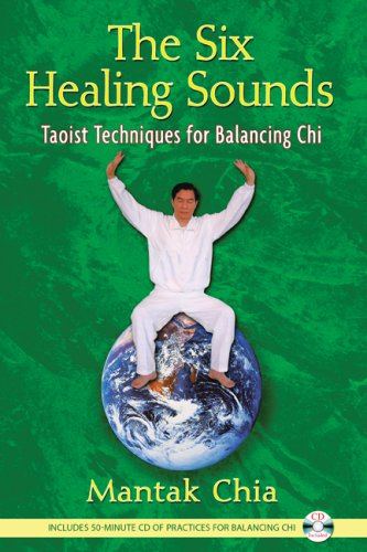 The Six Healing Sounds: Taoist Techniques for Balancing Chi [With CD (Audio)] 9781594771569