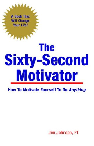 The Sixty-Second Motivator 9781598581386