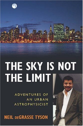 The Sky Is Not the Limit: Adventures of an Urban Astrophysicist 9781591021889
