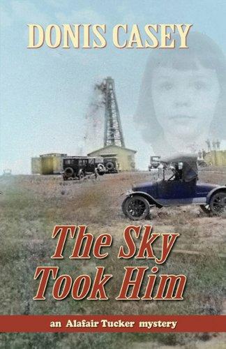 The Sky Took Him: An Alafair Tucker Mystery 9781590585726