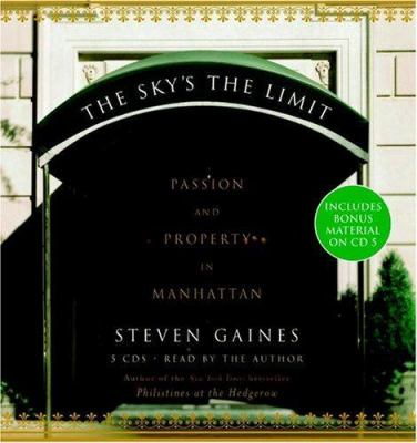 The Sky's the Limit: Passion and Property in Manhattan 9781594830396