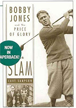 The Slam: Bobby Jones and the Price of Glory 9781594864827
