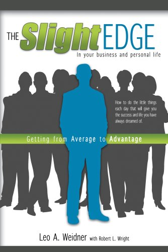The Slight Edge: Getting from Average to Advantage 9781599551647