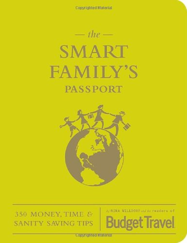 The Smart Family's Passport: 350 Money, Time & Sanity Saving Tips 9781594744488