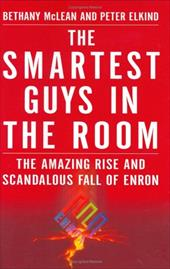 The Smartest Guys in the Room: The Amazing Rise and Scandalous Fall of Enron 7259439