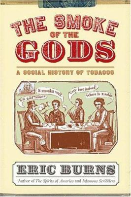 The Smoke of the Gods: A Social History of Tobacco 9781592134809
