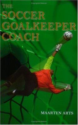 The Soccer Goalkeeper Coach 9781591640790