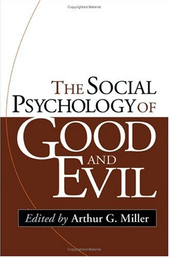 The Social Psychology of Good and Evil 9781593851941