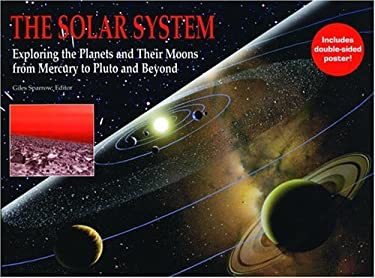 The Solar System: Exploring the Planets and Their Moons from Mercury to Pluto and Beyond [With Double Sided Poster] 9781592235797