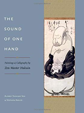 The Sound of One Hand: Paintings and Calligraphy by Zen Master Hakuin 9781590305782