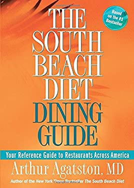 The South Beach Diet Dining Guide: Your Reference Guide to Restaurants Across America 9781594863608