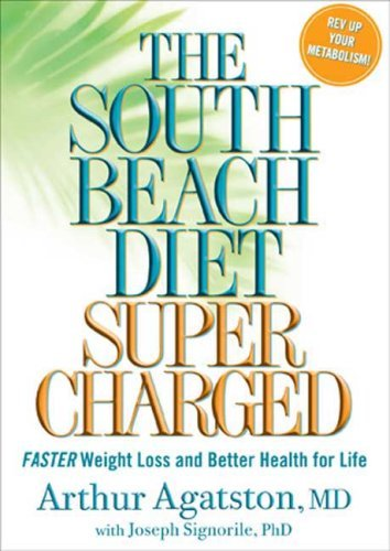 The South Beach Diet Supercharged: Faster Weight Loss and Better Health for Life 9781594864575