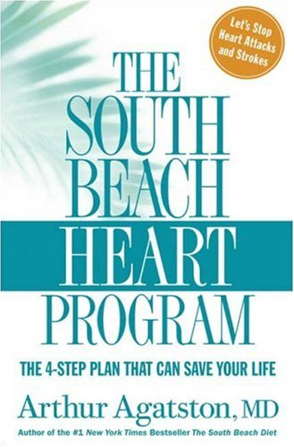 The South Beach Heart Program: The 4-Step Plan That Can Save Your Life 9781594864193