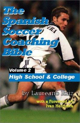 The Spanish Soccer Coaching Bible: Part Two: High School and College 9781591640226