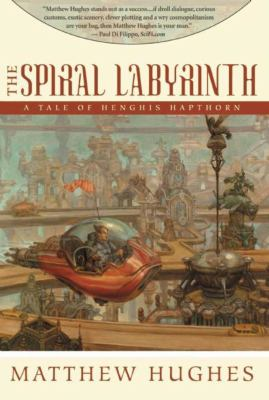 The Spiral Labyrinth: A Tale of Henghis Hapthorn 9781597800938