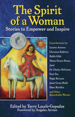 The Spirit of a Woman: Stories to Empower and Inspire 9781595800527