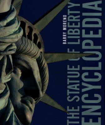 The Statue of Liberty Encyclopedia 9781597640633