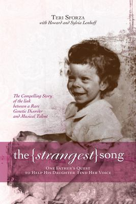 The Strangest Song: One Father's Quest to Help His Daughter Find Her Voice 9781591024781