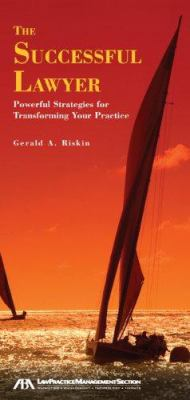 The Successful Lawyer: Powerful Strategies for Transforming Your Practice 9781590315330