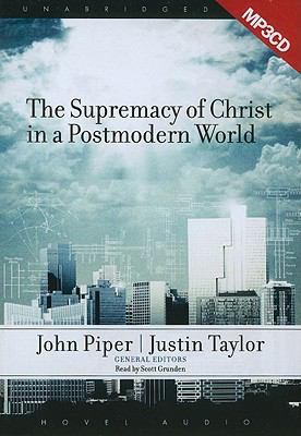 The Supremacy of Christ in a Postmodern World 9781596444911