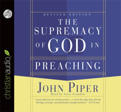 The Supremacy of God in Preaching 9781596446168