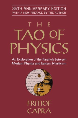 The Tao of Physics: An Exploration of the Parallels Between Modern Physics and Eastern Mysticism 9781590308356