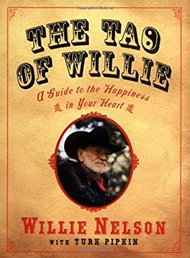 The Tao of Willie: A Guide to the Happiness in Your Heart 9781592401970