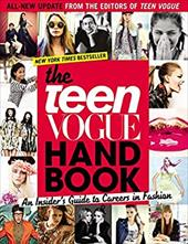 The Teen Vogue Handbook: An Insider's Guide to Careers in Fashion [With One-Year Teen Vogue Subscription]