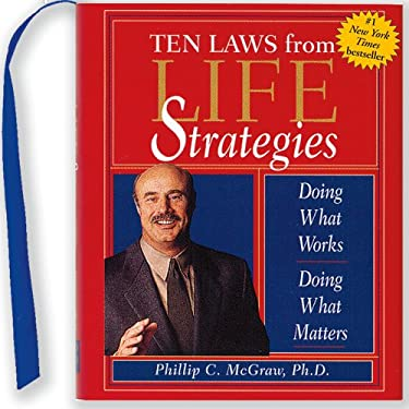 The Ten Laws from Life Strategies: Doing What Works, Doing What Matters 9781593598266