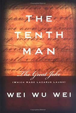 The Tenth Man: The Great Joke (Which Made Lazarus Laugh) 9781591810070