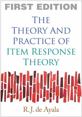 The Theory and Practice of Item Response Theory 9781593858698