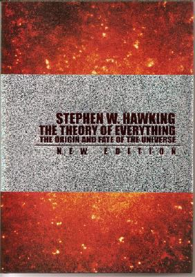 The Theory of Everything: The Origin and Fate of the Universe 9781597775540