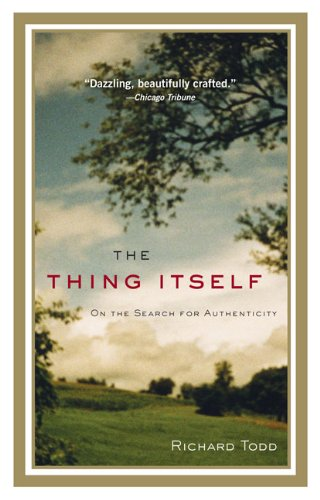 The Thing Itself: On the Search for Authenticity 9781594483844