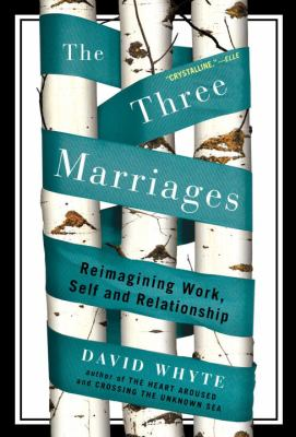 The Three Marriages: Reimagining Work, Self and Relationship 9781594484353