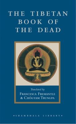 The Tibetan Book of the Dead: The Great Liberation Through Hearing in the Bardo 9781590300596