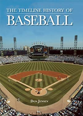 The Timeline History of Baseball 9781592239917