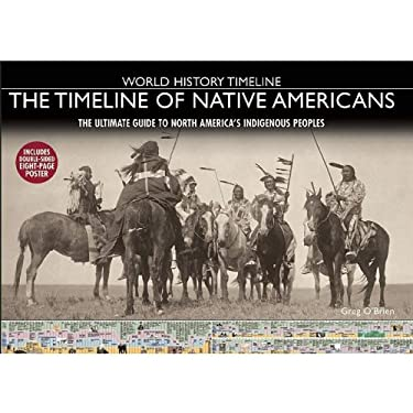 The Timeline of Native Americans: The Ultimate Guide to North America's Indigenous Peoples 9781592238613