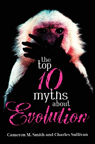 The Top 10 Myths about Evolution 9781591024798