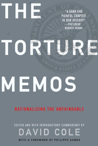 The Torture Memos: Rationalizing the Unthinkable 9781595584922