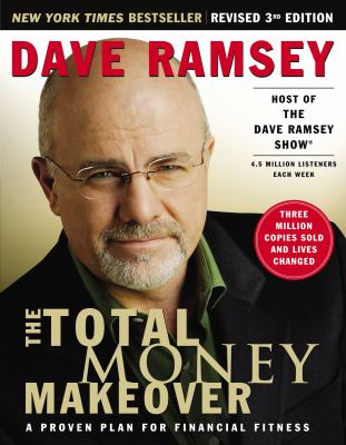 The Total Money Makeover: A Proven Plan for Financial Fitness 9781595550781
