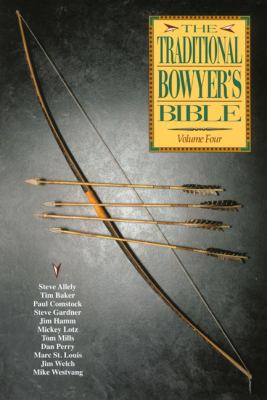 The Traditional Bowyer's Bible, Volume 4