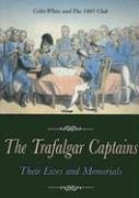 The Trafalgar Captains: Their Lives and Memorials 9781591148746