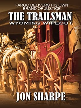 The Trailsman: Wyoming Wipeout 9781597225748