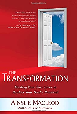The Transformation: Healing Your Past Lives to Realize Your Soul's Potential 9781591797708