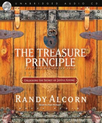 The Treasure Principle: Unlocking the Secrets of Joyful Giving 9781596443679