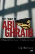 The Trials of Abu Ghraib: An Expert Witness Account of Shame and Honor 9781594513343